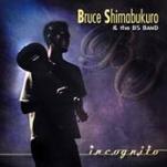 ブルース・シマブクロ初CD「Incognito」リリース